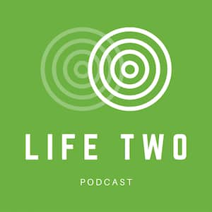 Life Two Podcast